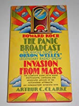 The Panic Broadcast: The Whole Story of Orson Welles' Legendary Radio Show Invasion from Mars