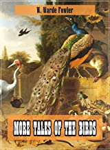 More Tales of the Birds (Original and Unabridged Content) (Old Version) (ANNOTATED) (English Edition)