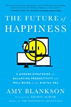 The Future of Happiness: 5 Modern Strategies for Balancing Productivity and Well-Being in the Digital Era (English Edition)