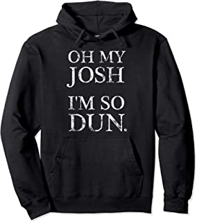 OH MY JOSH I'M SO DUN Summer Wear Pullover Hoodie