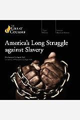 America's Long Struggle Against Slavery Audible Audiobook