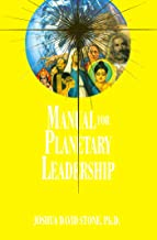 Manual for Planetary Leadership (Ascension Series, Book 9) (Easy-To-Read Encyclopedia of the Spiritual Path)