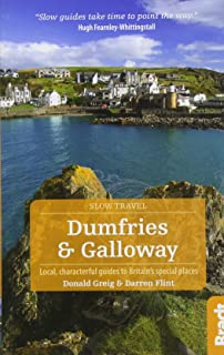 Dumfries and Galloway (Slow Travel): Local, characterful guides to Britain's Special Places
