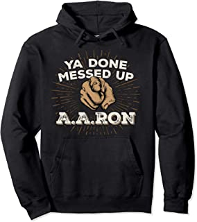 You Done Messed Up Aaron Hoodie Funny School Teacher