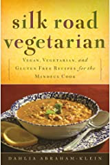 Silk Road Vegetarian: Vegan, Vegetarian and Gluten Free Recipes for the Mindful Cook Kindle Edition