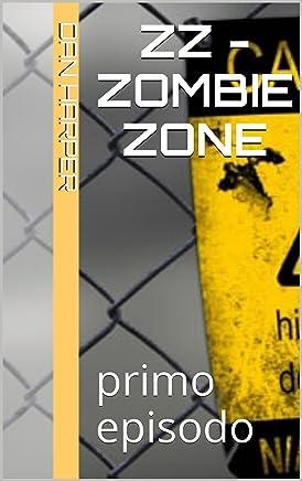 ZZ - Zombie Zone: primo episodo