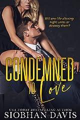 Condemned to Love: A Stand-alone Dark Mafia Romance Kindle Edition