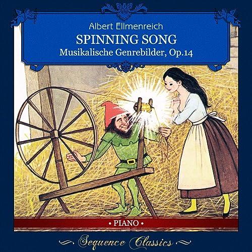 Musikalische Genrebilder Op. 14 No. 5 Spinnliedchen (Spinning Song ...