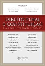 Direito Penal e Constituição: Diálogos entre Brasil e Portugal (Portuguese Edition)