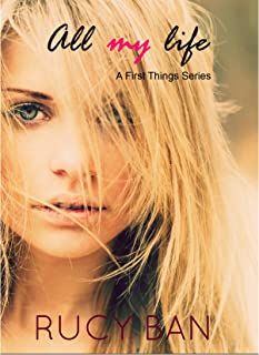 All My Life (A First Things Series Book 1)