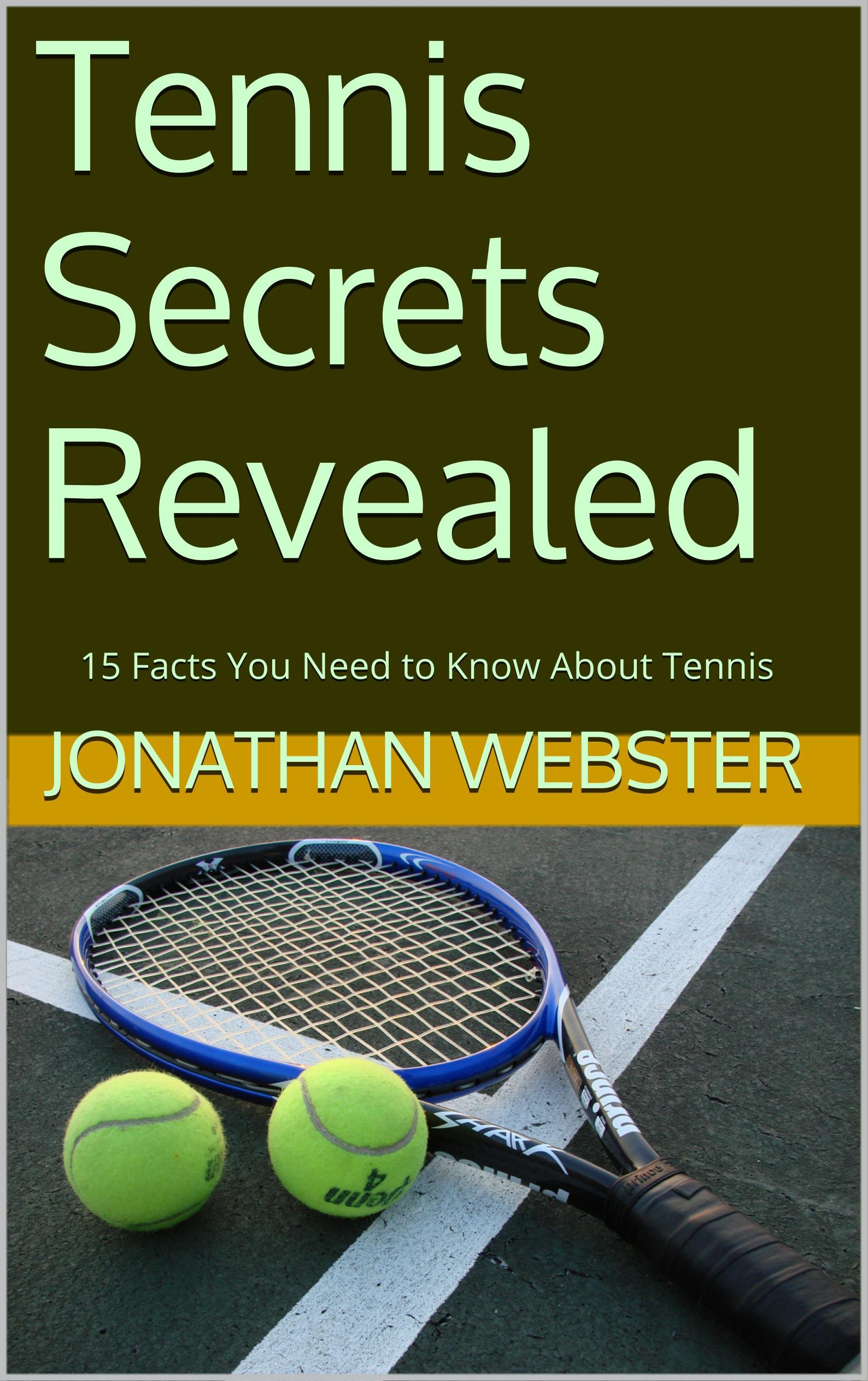 Tennis Secrets Revealed: 15 Facts You Need to Know About Tennis