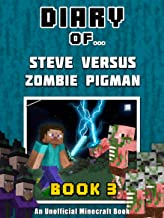 Diary of Steve Versus Zombie Pigman: Book 3 [An Unofficial Minecraft Book] (Crafty Tales 57)