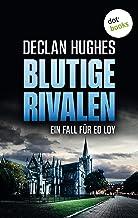Blutige Rivalen - Der dritte Fall für Privatdetektiv Ed Loy: Kriminalroman (German Edition)