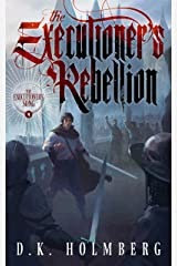 The Executioner's Rebellion (The Executioner's Song Book 4) Kindle Edition
