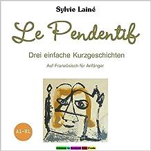 Le Pendentif. Drei einfache Kurzgeschichten