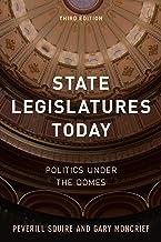 State Legislatures Today: Politics under the Domes