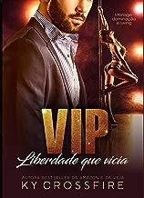VIP: Liberdade que vicia
