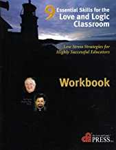 9 Essential Skills for the Love and Logic Classroom Workbook