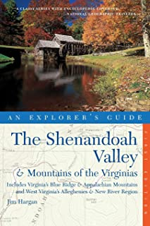 The Shenandoah Valley & Mountains of the Virginias, An Explorer's Guide: Includes Virginia's Blue Ridge and Appalachian Mountains & West Virginia's Alleghenies & New River Region