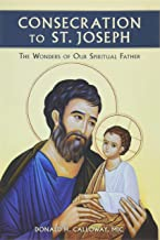 Consecration to St. Joseph: The Wonders of Our Spiritual Father PDF