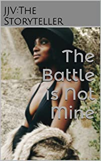 The Battle is Not Mine