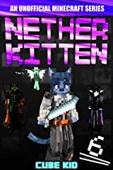 Nether Kitten 6: A LITRPG Series For Younger Readers Kindle Edition