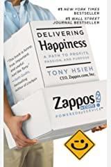 Delivering Happiness: A Path to Profits, Passion, and Purpose Kindle Edition