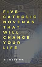 Five Catholic Novenas That Will Change Your Life