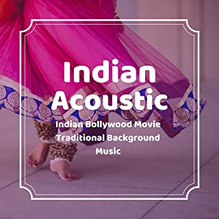 Indian Acoustic - Indian Bollywood Movie Traditional Background Music