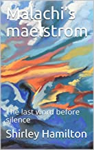 Malachi's maelstrom: The last word before silence