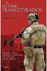 El último francotirador: El relato en primera persona de un SEAL Team Three (Memoria Crítica) (Spanish Edition) Kindle Edition