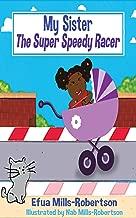 My Sister The Super Speedy Racer