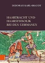 Haartracht und Haarsymbolik bei den Germanen (German Edition)