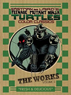 Teenage Mutant Ninja Turtles: The Works Volume 2 (TMNT The Works)