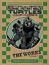 Teenage Mutant Ninja Turtles: The Works Volume 2 (TMNT The Works)