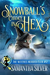 Snowball's Chance in Hex (Witches Murder Club Book 2) Kindle Edition