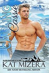 Calling Cassie (Alaska Blizzard Book 9) Kindle Edition