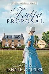 A Faithful Proposal: A Regency Romance (Memorable Proposals Book 2) Kindle Edition