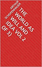 The World as Will and Idea Vol 2 of 3 (English Edition)
