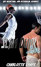 Slam Dunk Love: Gay Basketball and Interracial Romance (English Edition)