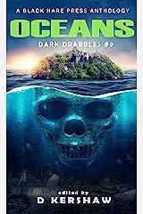 OCEANS: A Dark Microfiction Anthology (Dark Drabbles Book 9) Kindle Edition