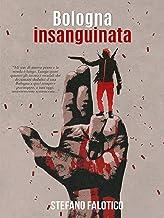 Bologna insanguinata (Italian Edition)
