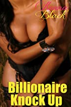 Billionaire Knock Up (BWWM Billionaire Erotica)