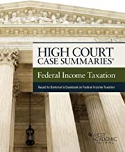 High Court Case Summaries on Federal Income Taxation (Keyed to Bankman, Shaviro, Stark, and Kleinbard)