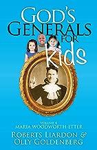 God's Generals for Kids, Volume 4: Maria Woodworth-Etter