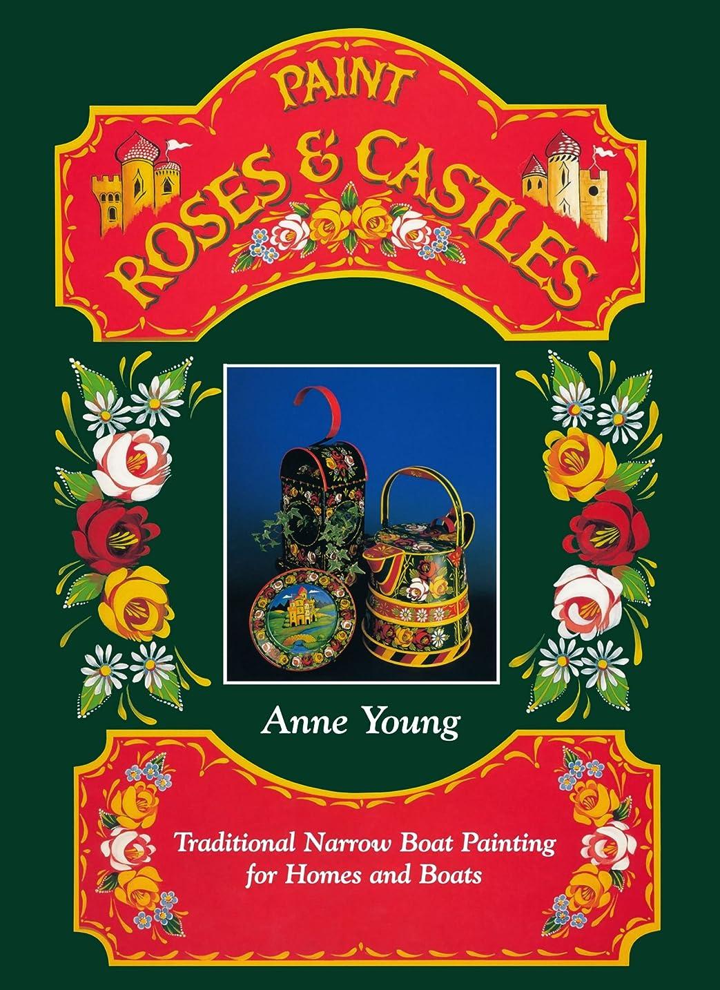 疑いアンティーク通訳Paint Roses and Castles: Traditional Narrow Boat Painting for Homes and Boats