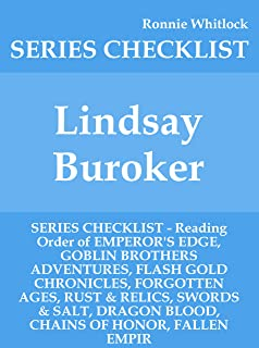 Lindsay Buroker - SERIES CHECKLIST - Reading Order of EMPEROR'S EDGE, GOBLIN BROTHERS ADVENTURES, FLASH GOLD CHRONICLES, FORGOTTEN AGES, RUST & RELICS, SWORDS & SALT, DRAGON BLOOD, CHAINS OF