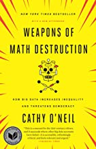 Weapons of Math Destruction: How Big Data Increases Inequality and Threatens Democracy PDF