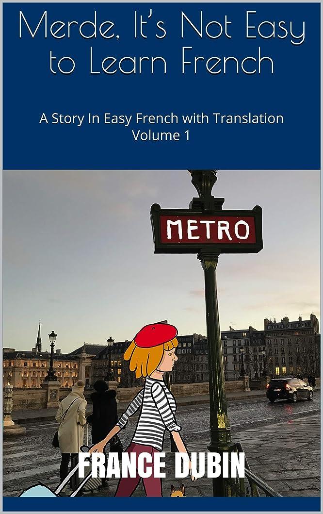 事業再撮りブリークMerde, It's Not Easy to Learn French: A Story In Easy French with Translation Volume 1 (French Edition)