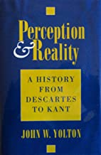 Perception & Reality: A History from Descartes to Kant